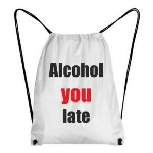 Plecak-worek Alcohol you late