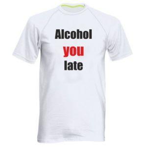 Męska koszulka sportowa Alcohol you late