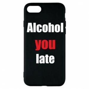 Etui na iPhone 7 Alcohol you late