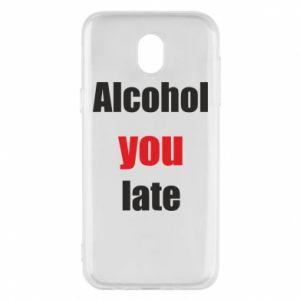 Etui na Samsung J5 2017 Alcohol you late