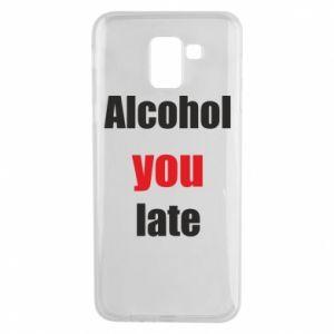 Etui na Samsung J6 Alcohol you late