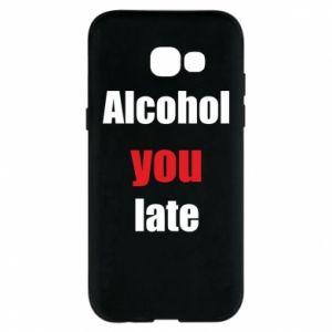 Etui na Samsung A5 2017 Alcohol you late