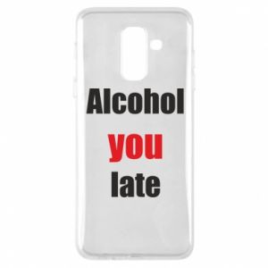 Etui na Samsung A6+ 2018 Alcohol you late