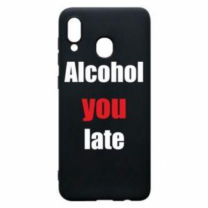 Etui na Samsung A20 Alcohol you late