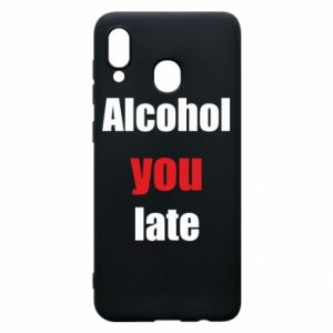 Etui na Samsung A30 Alcohol you late