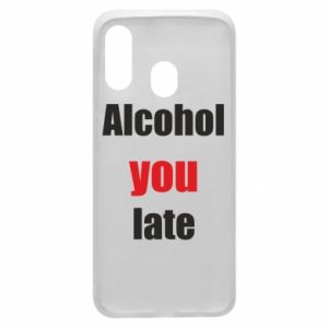 Etui na Samsung A40 Alcohol you late