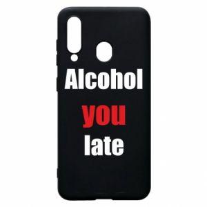 Etui na Samsung A60 Alcohol you late