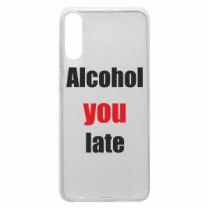 Etui na Samsung A70 Alcohol you late