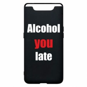 Etui na Samsung A80 Alcohol you late