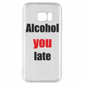 Etui na Samsung S7 Alcohol you late