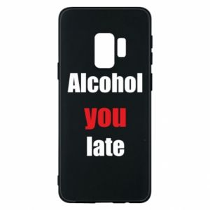 Etui na Samsung S9 Alcohol you late