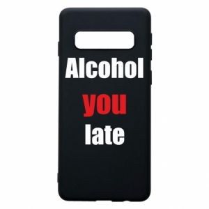 Etui na Samsung S10 Alcohol you late
