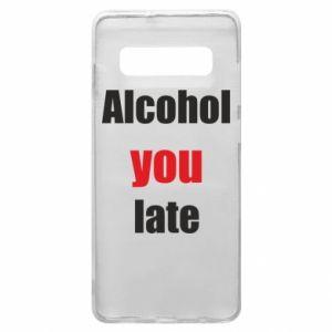 Etui na Samsung S10+ Alcohol you late