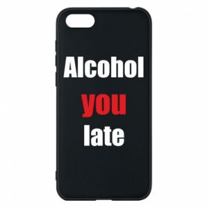 Etui na Huawei Y5 2018 Alcohol you late