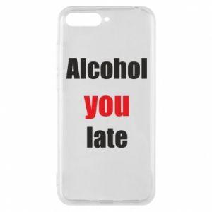 Etui na Huawei Y6 2018 Alcohol you late