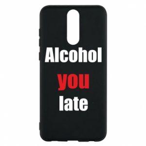 Etui na Huawei Mate 10 Lite Alcohol you late