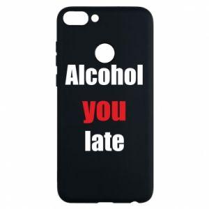 Etui na Huawei P Smart Alcohol you late