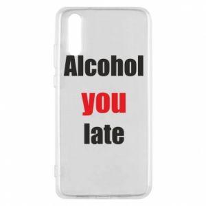 Etui na Huawei P20 Alcohol you late