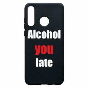Etui na Huawei P30 Lite Alcohol you late