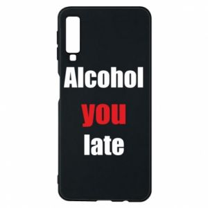 Etui na Samsung A7 2018 Alcohol you late