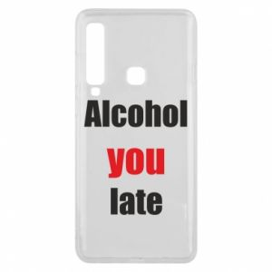 Etui na Samsung A9 2018 Alcohol you late
