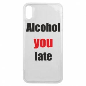 Etui na iPhone Xs Max Alcohol you late