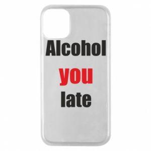 Etui na iPhone 11 Pro Alcohol you late