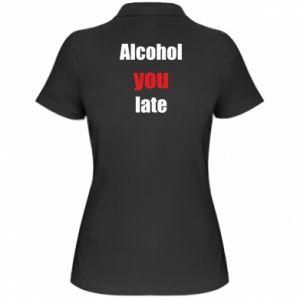 Damska koszulka polo Alcohol you late