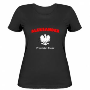 Women's t-shirt Aleksander is a real Pole