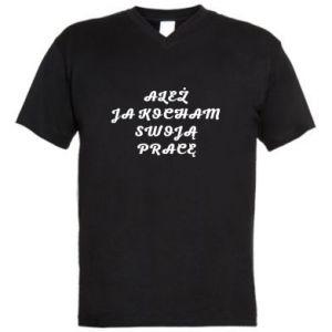 Męska koszulka V-neck Ależ ja kocham swoją pracę