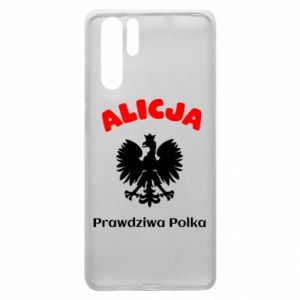 Phone case for Huawei P30 Alice is a real Pole, names, patriotic - PrintSalon