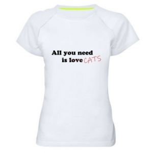 Women's sports t-shirt All you need is cats