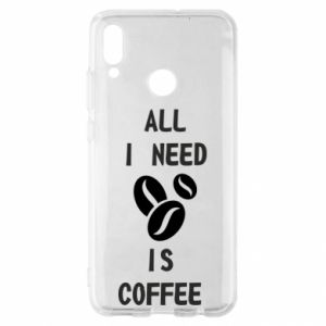 Huawei P Smart 2019 Case All I need is coffee