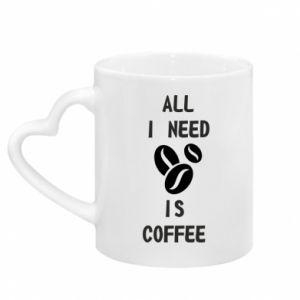 Kubek z uchwytem w kształcie serca All I need is coffee
