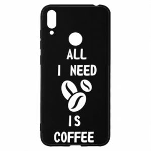 Huawei Y7 2019 Case All I need is coffee