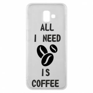 Etui na Samsung J6 Plus 2018 All I need is coffee