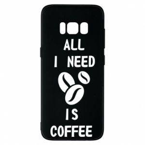 Etui na Samsung S8 All I need is coffee