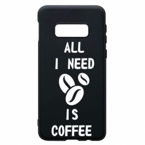 Etui na Samsung S10e All I need is coffee