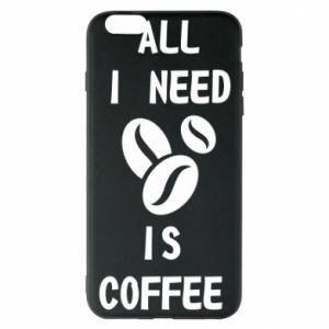 Etui na iPhone 6 Plus/6S Plus All I need is coffee