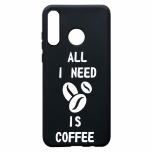 Etui na Huawei P30 Lite All I need is coffee