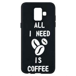 Etui na Samsung A6 2018 All I need is coffee