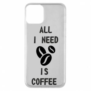 Etui na iPhone 11 All I need is coffee
