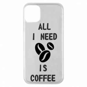 Etui na iPhone 11 Pro All I need is coffee