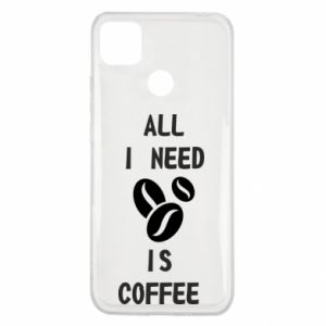 Xiaomi Redmi 9c Case All I need is coffee