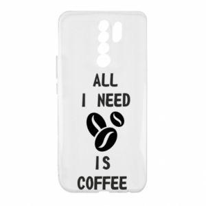 Xiaomi Redmi 9 Case All I need is coffee
