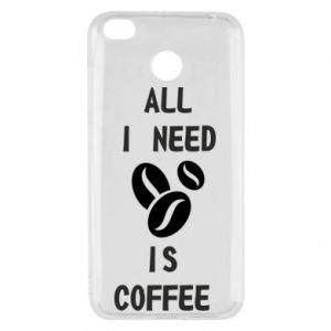 Xiaomi Redmi 4X Case All I need is coffee