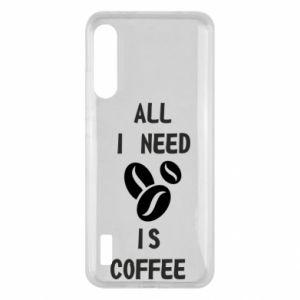 Xiaomi Mi A3 Case All I need is coffee