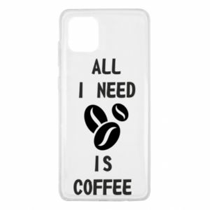 Samsung Note 10 Lite Case All I need is coffee