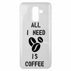 Samsung J8 2018 Case All I need is coffee