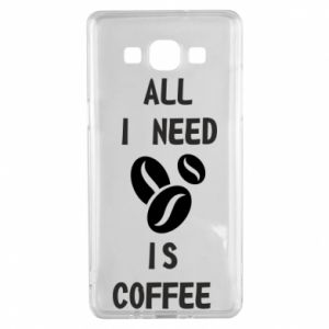 Samsung A5 2015 Case All I need is coffee